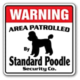 Standard Poodle Security Sign | Indoor/Outdoor | Funny Home Décor for Garages, Living Rooms, Bedroom, Offices | SignMission Area Patrolled Pet Dog Funny Owner Lover Groomer Sign Wall Plaque Decoration