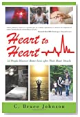 Heart to Heart: 12 People Discover Better Lives After Their Heart Attacks