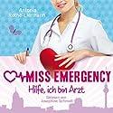 Hilfe, ich bin Arzt (Miss Emergency 1) Hörbuch von Antonia Rothe-Liermann Gesprochen von: Josephine Schmidt