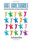 Safe Sanctuaries : Reducing the Risk of Abuse in the Church for Children and Youth, Melton, Joy Thornburg, 0881775436