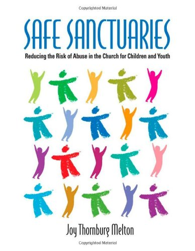 Read Online Safe Sanctuaries: Reducing the Risk of Abuse in the Church for Children and Youth pdf
