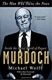 img - for The Man Who Owns the News: Inside the Secret World of Rupert Murdoch book / textbook / text book
