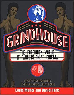 grindhouse the forbidden world of adults only cinema
