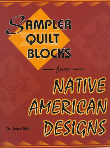 (Sampler Quilt Blocks from Native American Designs)