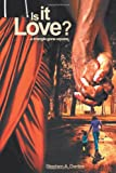 Is it Love?, Stephen A. Dantes, 1468545264