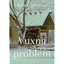 Vuxna problem (Swedish Edition)