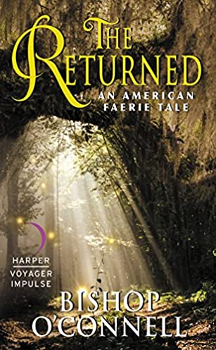 The Returned: An American Faerie Tale - Bishop O'Connel