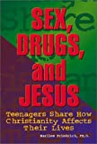 Sex, Drugs, and Jesus, Marilee Friedrich, 1579213375
