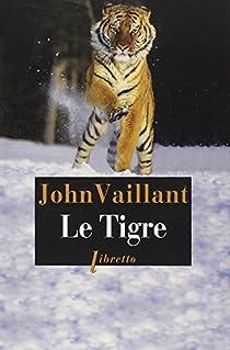 Le tigre : une histoire vraie de vengeance et de survie par Vaillant