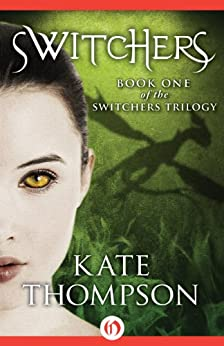 Switchers (The Switchers Trilogy Book 1) by [Thompson, Kate]