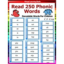Flash Cards: Read 250 Phonic Words: Set 1 (Decodable Words For Children) (Phonic Ebooks: Learn To Read (Learning To Read Flash Cards For Children))