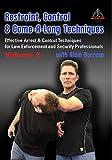 Restraint, Control & Come-A-Long Techniques: Effective Arrest & Control Techniques for Law Enforcement and Security Professionals Volume 2
