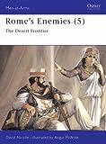 Rome's Enemies (5): The Desert Frontier: Desert Frontier No.5 (Men-at-Arms)