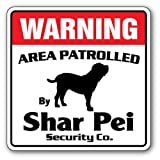 Shar Pei Security Sign | Indoor/Outdoor | Funny Home Décor for Garages, Living Rooms, Bedroom, Offices | SignMission Area Patrolled Pet Owner Lover Dog Doggy Vet Breeder Sign Wall Plaque Decoration