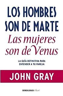 Los hombres son de Marte, las mujeres son de Venus par John Gray