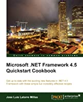 Microsoft .Net Framework 4.5 Quickstart Cookbook Front Cover