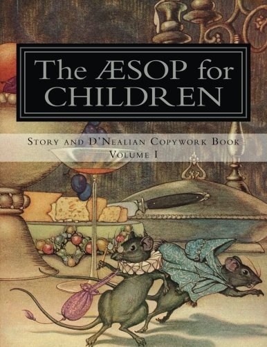 Aesop for Children: Story and D'Nealian Copybook Volume I (Aesop for Children Story and Copybook) (Volume 1)