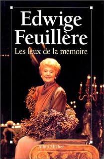 Les feux de la mémoire, Feuillère, Edwige