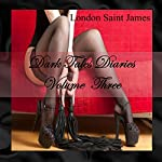 Dark Tales Diaries: Volume Three | London Saint James