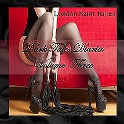 Dark Tales Diaries: Volume Three