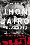 Jhon Jairo Velásquez: Mi vida como sicario de Pablo Escobar (Spanish Edition)