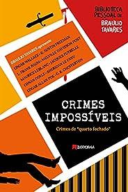 Crimes Impossíveis: Crimes de quarto fechado (Biblioteca Pessoal de Braulio Tavares)