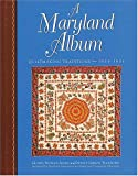 img - for A Maryland Album: Quiltmaking Traditions, 1644-1934 book / textbook / text book