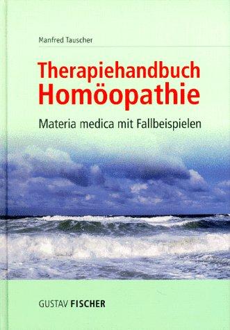 Therapiehandbuch Homöopathie. Materia medica mit Fallbeispielen