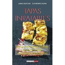 Tapas inratables: Vous ne ferez qu'une bouchée de ces recettes savoureuses et gourmandes (French Edition)