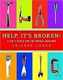 Help, It's Broken!, Arianne Cohen, 1400098408