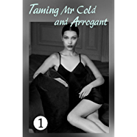 Taming Mr. Cold and Arrogant 1: In a world full of judgement, can true love survive? (Contractually Married Book 2…