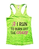 Funny Threadz I Run to Burn Off The Crazy Tank Top Womens Running Workout Gym By