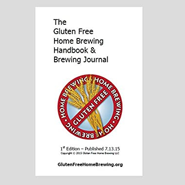The Gluten Free Home Brewing Handbook & Brewing Journal