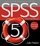 SPSS Survival Manual: A Step by Step Guide to Data Analysis Using IBM Spss, Julie Pallant, 0335262589