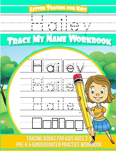 Hailey Letter Tracing for Kids Trace my Name Workbook: Tracing Books for Kids ages 3 - 5 Pre-K & Kindergarten Practice (Hailey Platform)