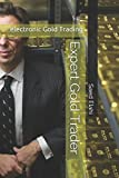 Expert Gold Trader: Gold and Precious Metals Trading