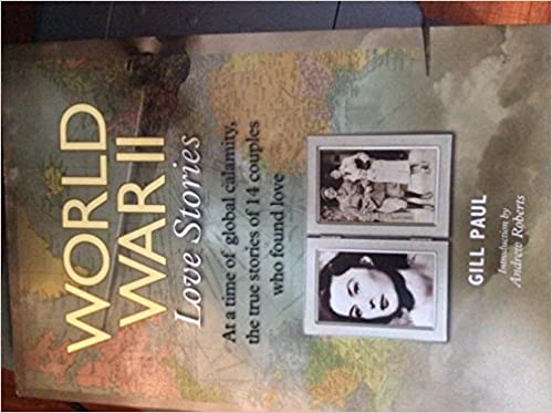 World War Ii Love Stories Gill Paul 9781435147867 Amazon Books