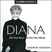 Diana: Her True Story - in Her Own Words Audiobook by Andrew Morton Narrated by Andrew Morton, Caroline Langrishe, Michael Maloney, Jennie Bond