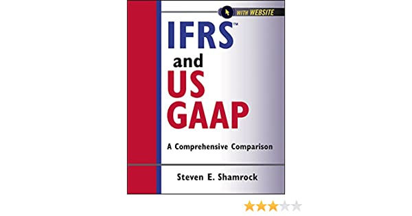 IFRS and US GAAP: A Comprehensive Comparison (Wiley Regulatory Reporting  Book 8)