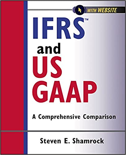 Ifrs And Us Gaap With Website A Comprehensive Comparison Steven E