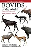 img - for Bovids of the World: Antelopes, Gazelles, Cattle, Goats, Sheep, and Relatives (Princeton Field Guides) book / textbook / text book