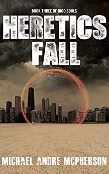 Heretics Fall (The 1000 Souls Book 3) by [McPherson, Michael Andre]