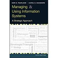 Managing and Using Information Systems: A Strategic Approach 5th Edition