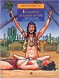 Los Cazadores De LA Banda Del Valle/Xoi Yuun, UN Nino Olmeca (Spanish Edition)