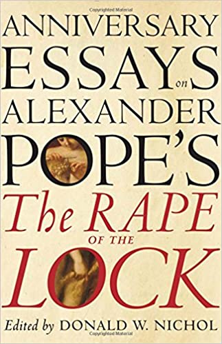 Anniversary Essays on Alexander Pope's 'the Rape of the Lock'