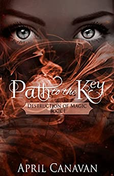 Path to the Key (Destruction of Magic Book 1) by [Canavan, April]