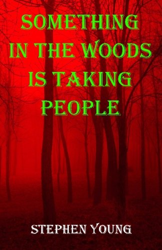 Something in the Woods is Taking People