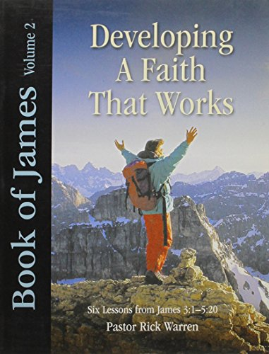 6 Faith Lessons - Book of James Volume 2: Developing a Faith That Works (Six Lessons from James 3:1 - 5:20)