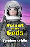 Assault on the Gods, Stephen Goldin, 1478352299