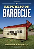 img - for Republic of Barbecue: Stories Beyond the Brisket (Bridwell Texas History Series) book / textbook / text book